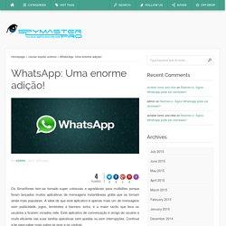 WhatsApp: Uma enorme adição!