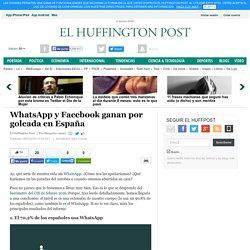 WhatsApp y Facebook ganan por goleada en España