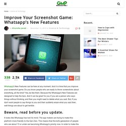Whatsapp's New Featurs are here and They are Terrible - GMP!