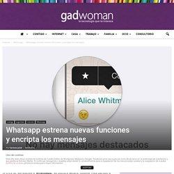 Whatsapp estrena nuevas funciones y encripta los mensajes -