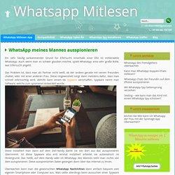 Wie kann ich WhatsApp meines Mannes ausspionieren?