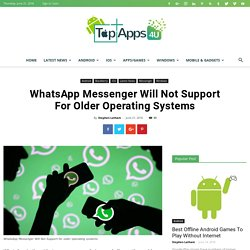 WhatsApp Messenger Will Not Support For Older Operating Systems