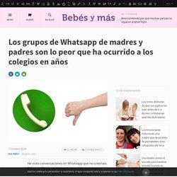 Los grupos de Whatsapp de madres y padres son lo peor que ha ocurrido a los colegios en años
