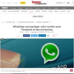 WhatsApp veut partager votre numéro avec Facebook et des entreprises
