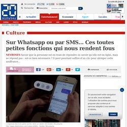 Sur Whatsapp ou par SMS… Ces toutes petites fonctions qui nous rendent fous
