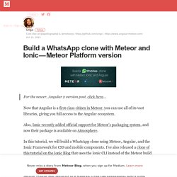 Build a WhatsApp clone with Meteor and Ionic - Meteor Platform version