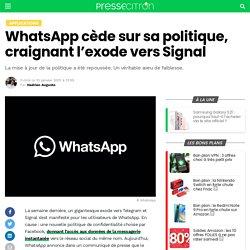WhatsApp cède sur sa politique, craignant l'exode vers Signal