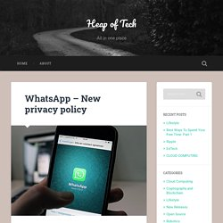WhatsApp - New Privacy Policy - Heap Of Tech