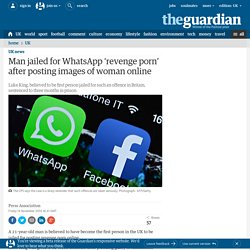 Man jailed for WhatsApp 'revenge porn' after posting images of woman online