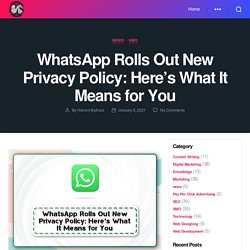 WhatsApp Rolls Out New Privacy Policy: Here's What It Means for You