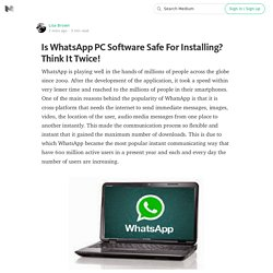 Is WhatsApp PC Software Safe For Installing? Think It Twice!