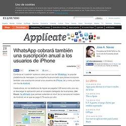 WhatsApp cobrará también una suscripción anual a los usuarios de iPhone