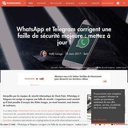 WhatsApp et Telegram corrigent une faille de sécurité majeure : mettez à jour ! - Tech