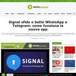 Signal sfida e batte WhatsApp e Telegram: come funziona la nuova app