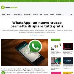 WhatsApp: un nuovo trucco permette di spiare tutti gratis