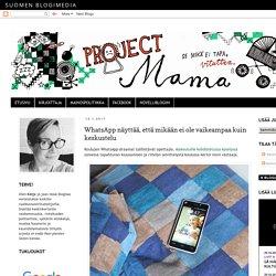 Project Mama: WhatsApp näyttää, että mikään ei ole vaikeampaa kuin keskustelu
