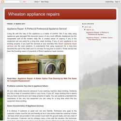 Wheaton appliance repairs: Appliance Repair- A Perfect & Professional Appliance Service!