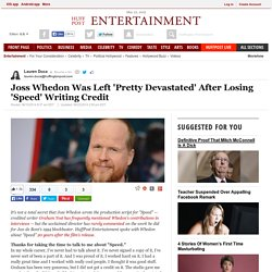 Joss Whedon Was Left 'Pretty Devastated' After Losing 'Speed' Writing Credit