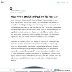 How Wheel Straightening Benefits Your Car