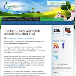 Tips For An Easy, Wheelchair Accessible Summer Trip