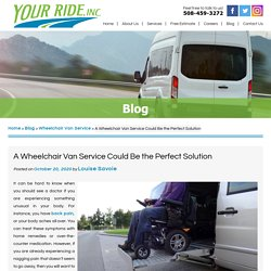 A Wheelchair Van Service Could Be the Perfect Solution