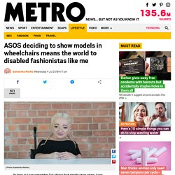 ASOS's showing models in wheelchairs means the world to disabled fashionistas