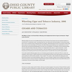 Wheeling History > Wheeling Cigar and Tobacco Industry, 1886