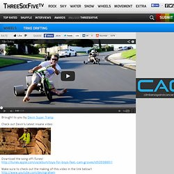 Wheels | Trike Drifting | ThreeSixFive - StumbleUpon