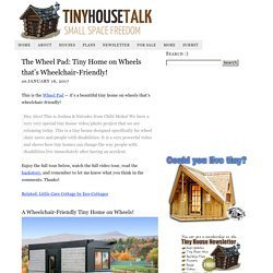 The Wheel Pad: Tiny Home on Wheels that's Wheelchair-Friendly!