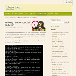 Wheezy : un sources.list en béton - Librox blog
