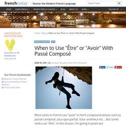 """When to Use """"Être"""" or """"Avoir"""" With Passé Composé"""