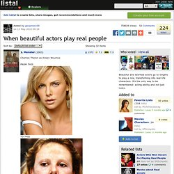 When beautiful actors play real people list - StumbleUpon