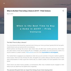 When Is the Best Time to Buy a Home in 2019? - Pride Ventures