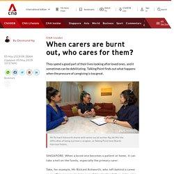 When carers are burnt out, who cares for them?