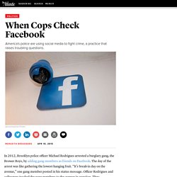 When Cops Check Facebook - The Atlantic