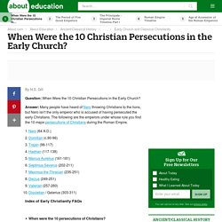 When Were the 10 Christian Persecutions?