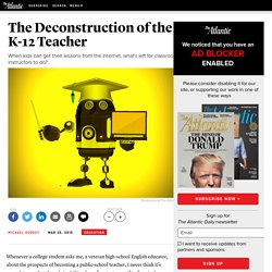 The Deconstruction of the K-12 Teacher — The Atlantic