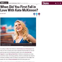 When did you first fall in love with Kate McKinnon?
