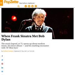 When Frank Sinatra Met Bob Dylan