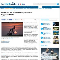 When will we run out of oil, and what happens then? - HowStuffWorks