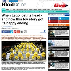 When Lego lost its head - and how this toy story got its' happy ending