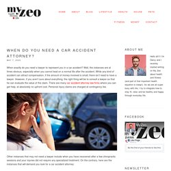 When do you need a car accident attorney?