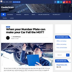 When your Number Plate can make your Car Fail the MOT?