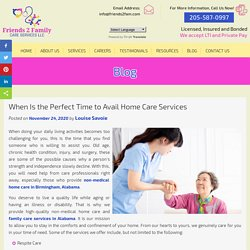 When Is the Perfect Time to Avail Home Care Services