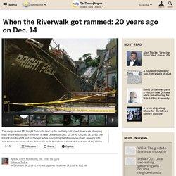 When the Riverwalk got rammed: 20 years ago on Dec. 14