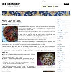 When in Spain, make pizza