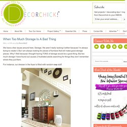 When Too Much Storage Is A Bad Thing - Decorchick! ®