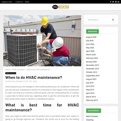 When to do HVAC maintenance?
