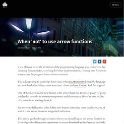 When 'not' to use arrow functions