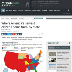 Where America's newest citizens come from, by state